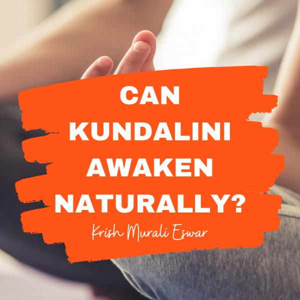 Can Kundalini Awaken Naturally