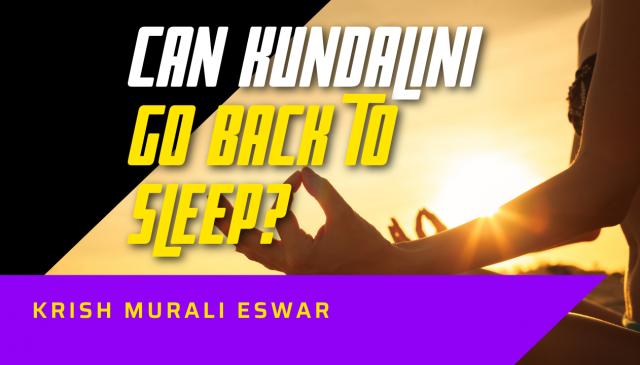 Can Kundalini Go Back to Sleep